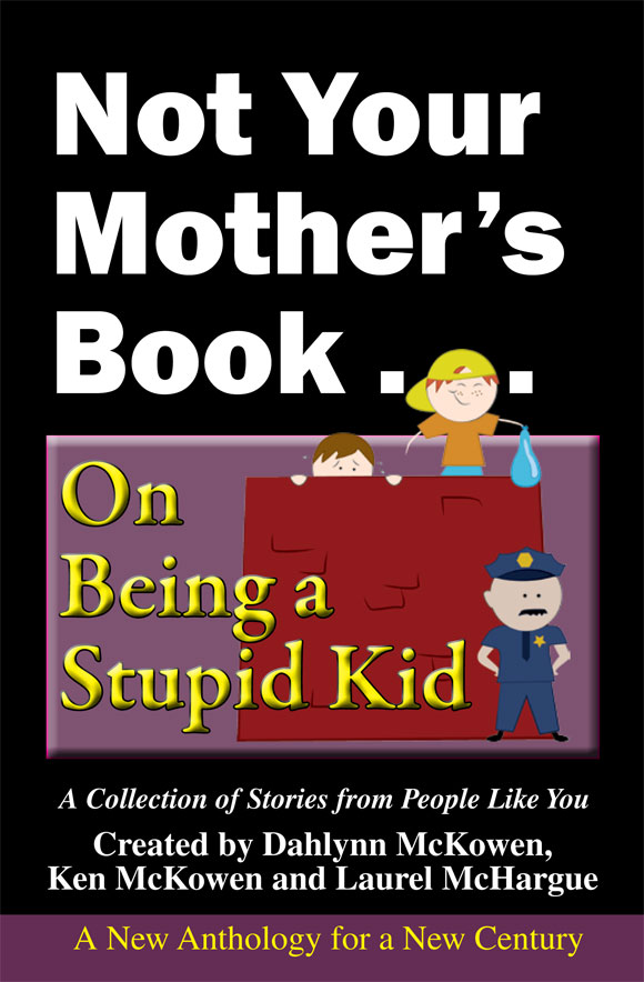 Not Your Mothers Book On Being A Stupid Kid  Holiday